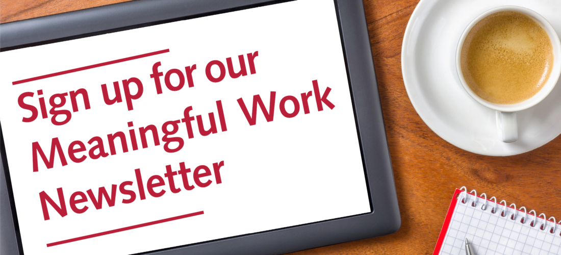 Meaningful Work Newsletter